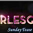 Burlesque Sunday Tease
