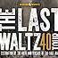 Last Waltz 40th Anniversary Tour