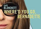 Film Forum: Where'd You Go, Bernadette