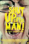 Shut Up Little Man! An Audio Misadventure movie poster