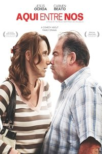 Between us... (Aquí entre nos...) movie poster