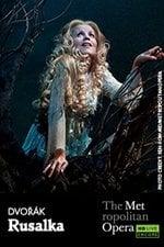 Metropolitan Opera: Rusalka ENCORE