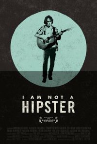 I Am Not A Hipster movie poster