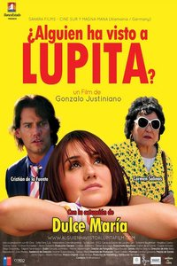 Have You Seen Lupita? (¿Alguién ha visto a Lupita?) movie poster