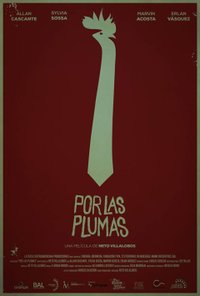 All About the Feathers (Por las plumas) movie poster