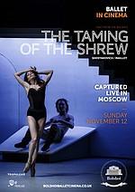 Bolshoi Ballet: The Taming of the Shrew ENCORE