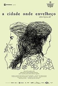 Where I Grow Old (A Cidade onde Envelheço) movie poster
