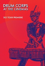 Drum Corps at the Movies: Tour Premiere
