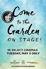 Come to The Garden - On Stage!