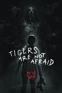 Tigers Are Not Afraid (Vuelven) movie poster