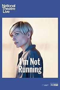 National Theatre Live: I'm Not Running movie poster