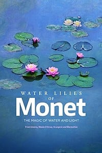Water Lilies by Monet: The Magic of Water and Light movie poster