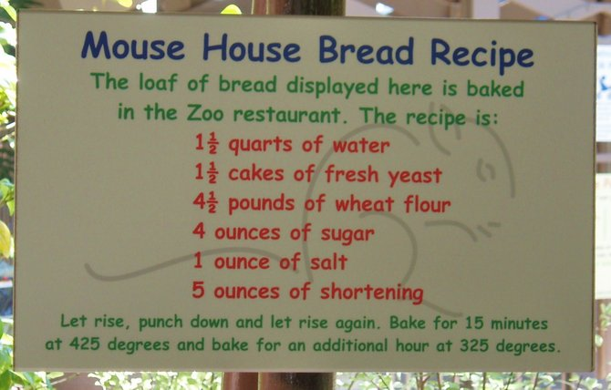 "The bread recipe for the ""mouse house"" in the children's zoo at the San Diego Zoo."