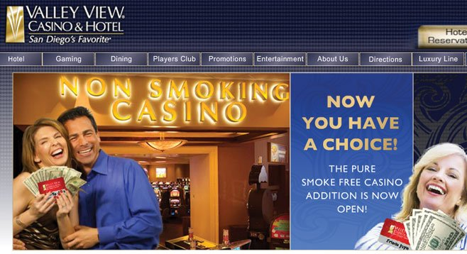 Valley View, as well as Sycuan and Pala, created enclosed smoke-free areas in their casinos. 