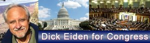 Dick Eiden is running for Congress in the 49th District against Darrell Issa. If you live between UCSD La Jolla and San Clemente, you are in his district. Vote June 5 for Dick Eiden for Congress and make a change