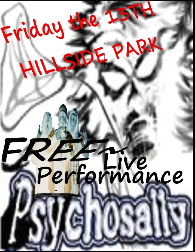 Psychosally @ Hillside Park FREE ALL AGES SHOW FRIDAY the 13TH @ 7:30PM