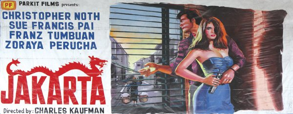This hand-painted billboard of Charles Kaufman's last film, Jakarta, 