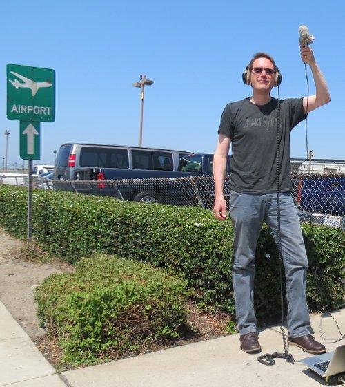 Tom Erbe recording near the airport