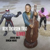 Rob Thorsen Trio: Live!</em. Bass-Man Records