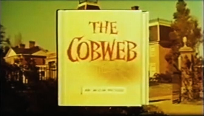"""From the trailer for Vincente Minnelli's version of William Gibson's """"The Cobweb"""" (1955)."""