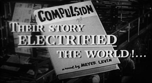 "From the trailer for Richard Fleischer's reworking of Meyer Levin's ""Compulsion"" (1959)."