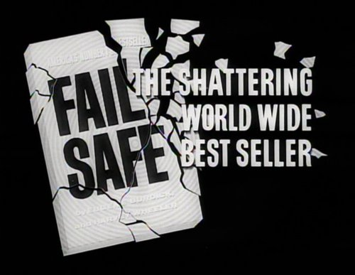 """From the trailer for Sidney Lumet's variation on Eugene Burdick & Harvey Wheeler's """"Fail Safe"""" (1964)."""