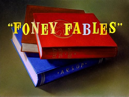 "Friz Freleng's adaptation of Michael Maltese's ""Foney Fables"" (1942)."