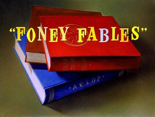 "Friz Freleng's adaptation of Michael Maltese's ""Foney Fables"" (1942)."