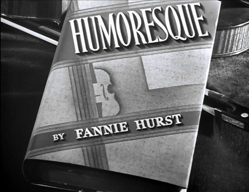 "From the prevue for Jean Negulesco's transcription of Fannie Hurst's ""Humoresque"" (1946)."