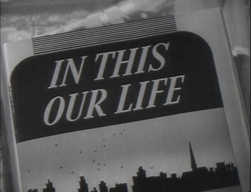 "From the trailer for John Huston's veneration of Ellen Glasgow's ""In This Our Life""  (1942)."