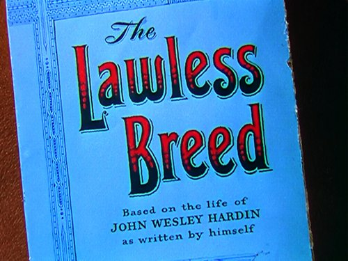 "From Raoul Walsh's supplication of John Wesley Hardin's ""The Lawless Breed"" (1953)."