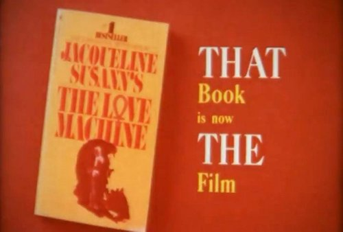 "From the trailer for Jack Haley Jr.'s disembowelment of Jackie Susann's ""The Love Machine"" (1971)."