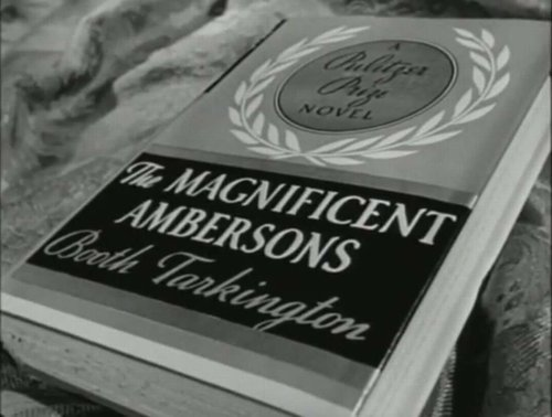 "From the trailer for Orson Welles' immortalization of Booth Tarkington's ""The Magnificent Ambersons"" (1942)."