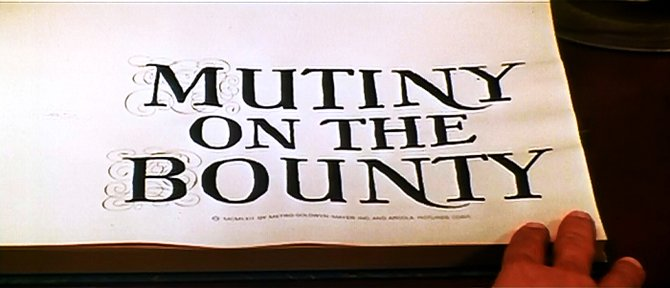 """From the trailer for Lewis Milestone, Carol Reed, John Huston, Billy Wilder, David Lean (rumored), George Seaton, and Fred Zinnemann's canonization of Nordhoff and Hall's """"Mutiny on the Bounty"""" (1962)."""