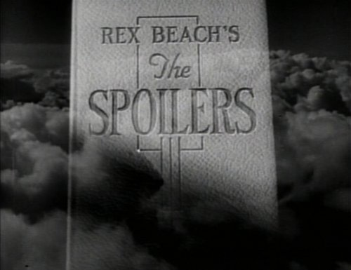 "From the preview trailer for Ray Enright's propping up of Rex Beach's ""The Spoilers"" (1942)."