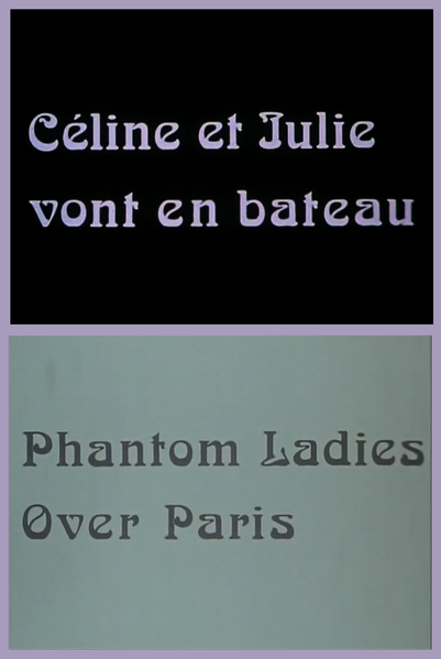 "Jacques Rivette's ""Céline et Julie vont en bateau - Phantom Ladies Over Paris"" (1974)."