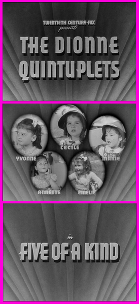 "The Dionne quintuplets third feature, Herbert I. Leeds' ""Five of a Kind"" (1938)."