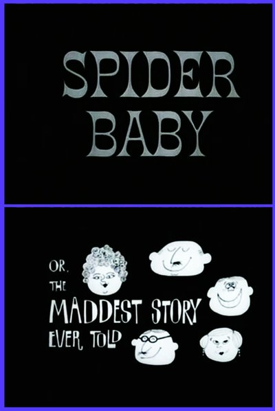 "Jack Hill's "" Spider Baby or, The Maddest Story Ever Told"" (1968)."