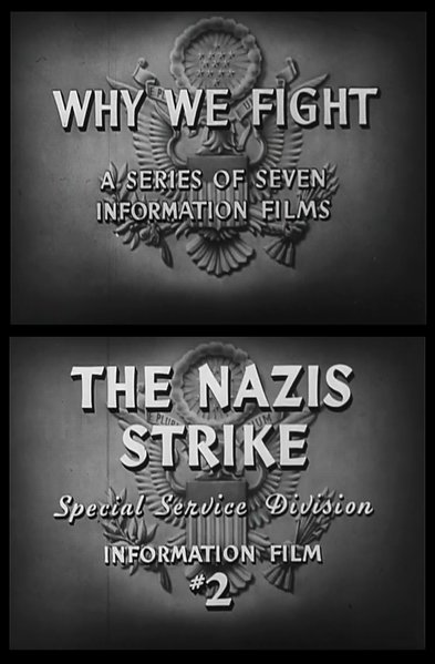 "Frank Capra's ""Why We Fight: The Nazis Strike"" (1943)."