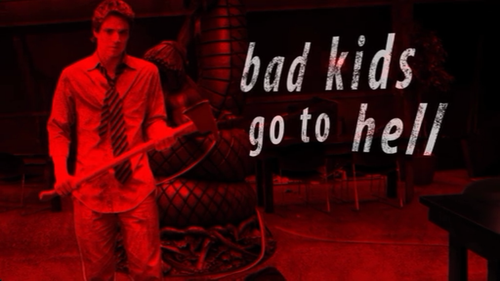 Bad Kids Go Hell 2012