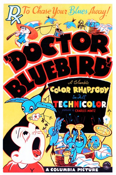 "Manny Gould and Ben Harrison's ""Doctor Bluebird"" (1936). A Screen Gems film produced by Charles Mintz and released through the studios of Columbia Pictures."