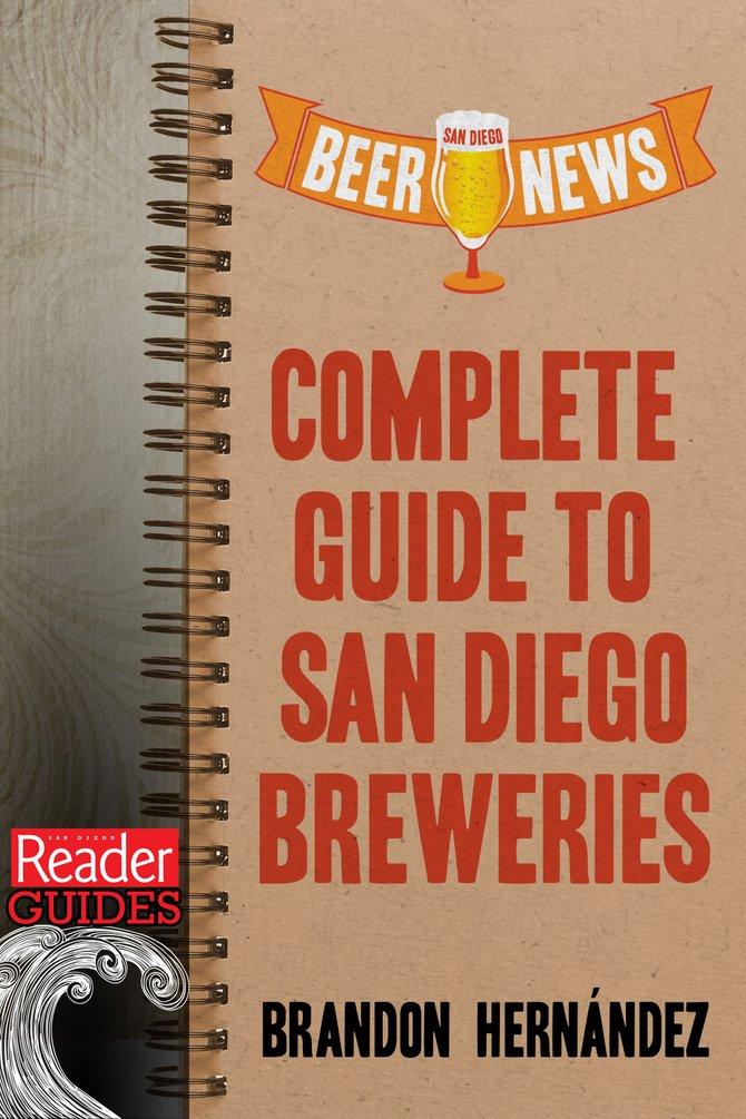 San Diego Beer News Complete Guide to San Diego Breweries         by Brandon Hernández