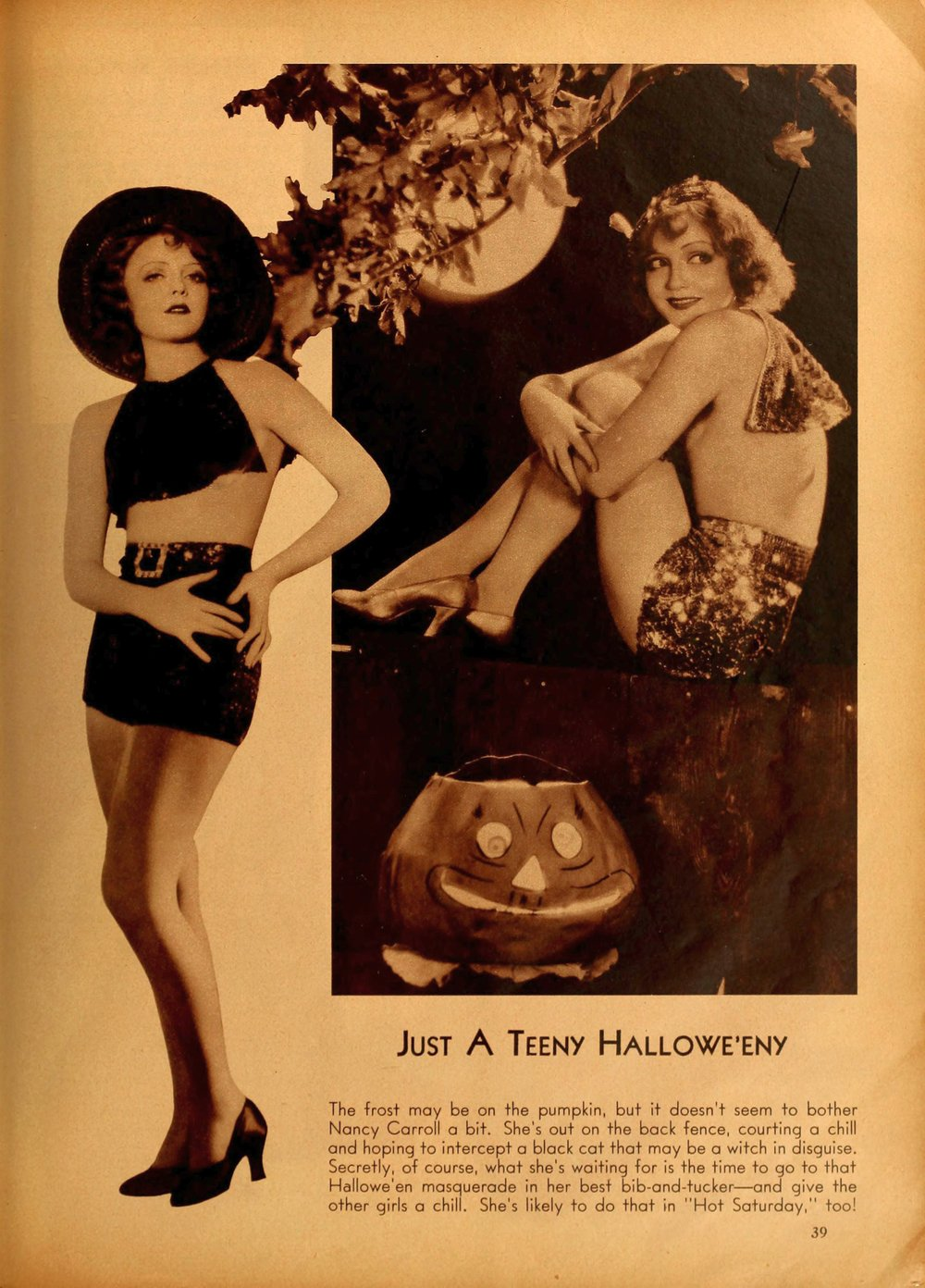 "Spend a pre-code ""Teeny Hallowe'eny"" with scantily-clad starlet Nancy Carroll as she tries to scare up an audience for her co-starring role opposite Cary Grant in ""Hot Saturday."" ""Movie Classics,"" October, 1932."