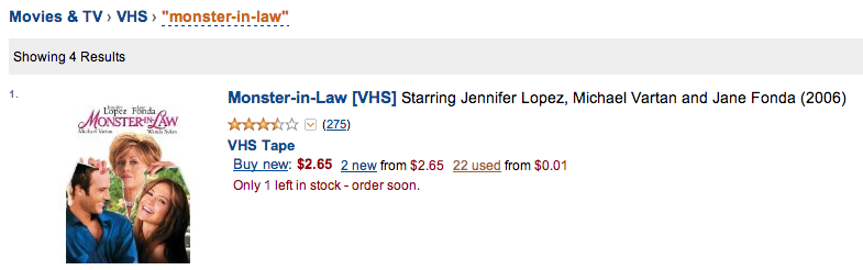 Save big on Amazon: 22 used VHS copies of Monster-In-Law for less than a quarter! (Shipping and handling not included.)