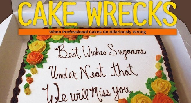 Consider the gift of Cake Wrecks, a book of failed cake decorations, by Jen Yates
