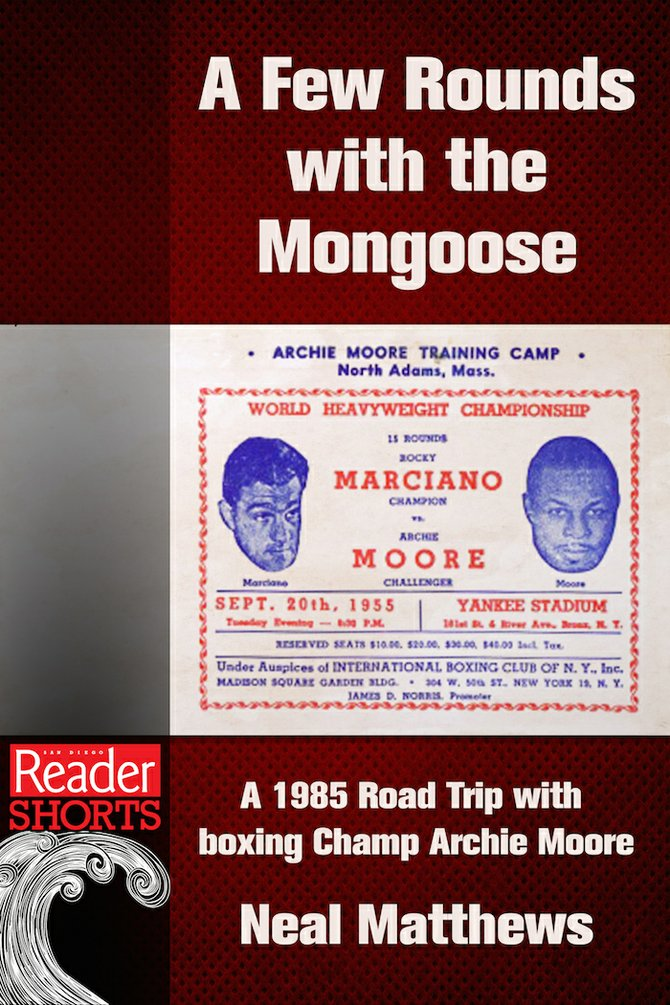 A Few Rounds with the Mongoose, by Neal Matthews.  Reader eBook available from:                                                              Archie Moore, the Light Heavyweight Champion of the World between 1952 and 1962 with more than 130 knockouts to his credit, retained his positive outlook and sharp wits until he died in 1998, at the age of 84. He remains a champion for the ages, not only because of his accomplishments in the ring, but also because of his dedication to the cause of directing young, low-income, at-risk boys toward lives of responsibility and purpose.  In this 1985 road trip to Los Angeles, he takes writer Neal Matthews with him into a scruffy housing development in Watts, where he demonstrates his inspiring techniques and special appeal to young people. Along the way he recalls his early days as a boxer in San Diego, where he fought about once a month for more than fifteen years before he was allowed a shot at the title. His interaction with the writer grows comical as the farther they travel, the more irritated Moore becomes with Matthews' driving. They journey to the big city and circle back home to San Diego, with the boxer, then 72, as feisty as a young contender.
