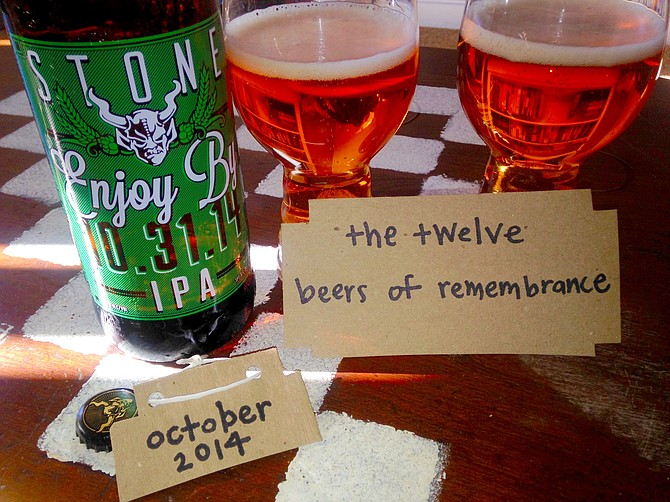 Kicking off the 12 Beers of Remembrance with Stone Enjoy By 10.31.14 IPA