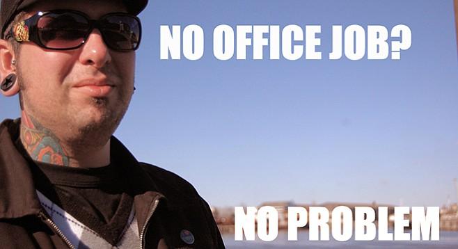 No office job? No problem!