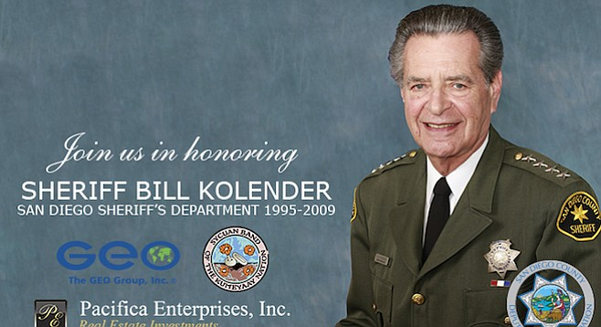 "The San Diego County Deputy Sheriff's Foundation held a ""support and remember"" gala for Kolender in March of this year."