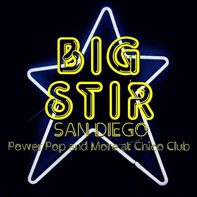 Big Stir San Diego edition...power pop at the Chico Club, featuring Scott Samuels, Steve Rosenbaum's Mess of Fun, The Armoires, and Super Buffet